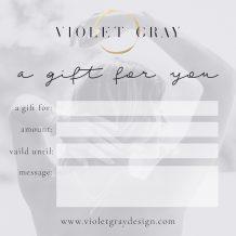 Violet Gray, Gift Voucher
